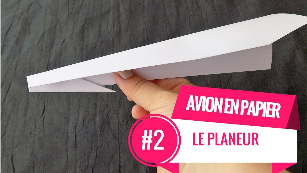 AVION EN PAPIER #2 Le Planeur (Tutoriel) - YouTube
