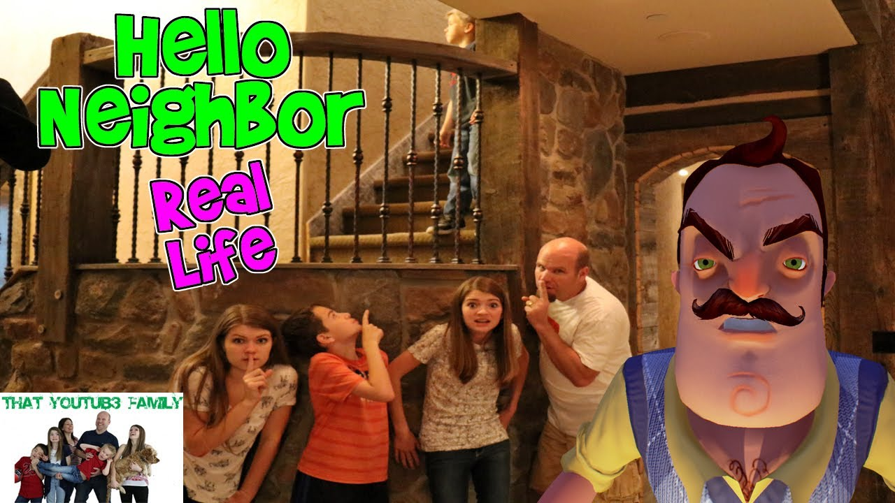 HELLO NEIGHBOR REAL LIFE 2 (Fun Game) / That YouTub3 Family | The  Adventurers