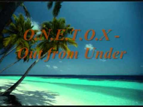 O.N.E.T.O.X - Out from Under