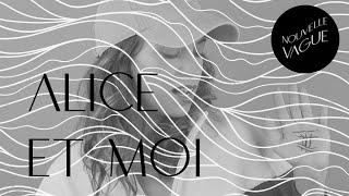 La nouvelle vague de Alice et Moi