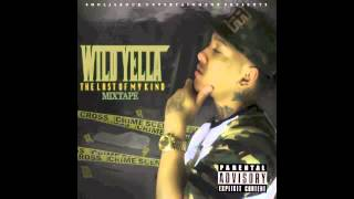 Wild Yella - Whatever You Want (The Last Of My Kind)