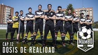 MAMBO FC VS REAL MADRID | MAMBO FC | EPISODIO 12