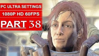 Fallout 4 Gameplay Walkthrough Part 38 1080p 60FPS PC ULTRA Settings - No Commentary