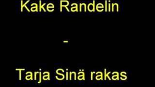 Kake Randelin - Tarja sinä rakas thumbnail