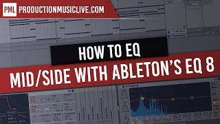How to EQ - Part 2 - Mid/Side EQ with Ableton EQ Eight
