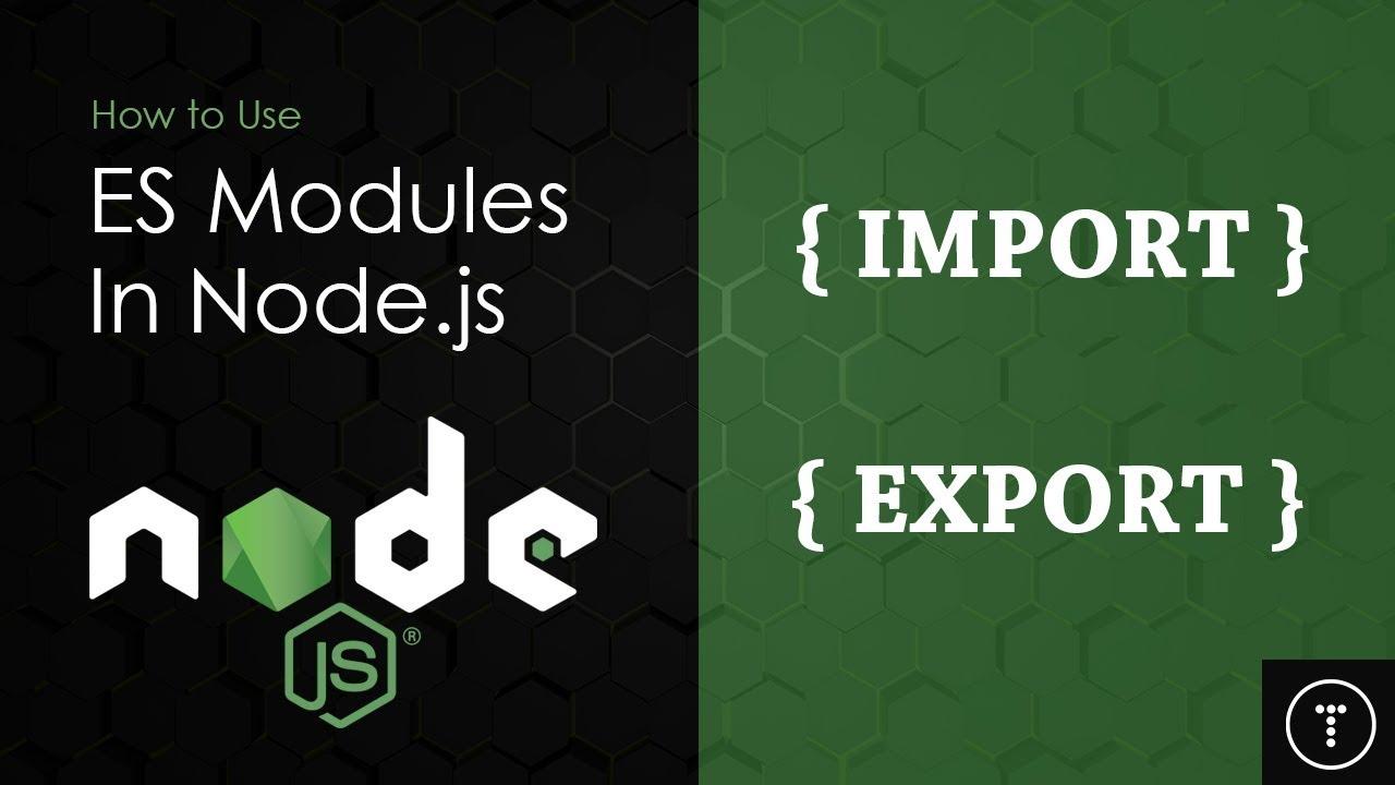 ECMAScript Modules In Node