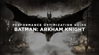 Batman Arkham Knight - How To Fix Lag/Get More FPS and Improve Performance