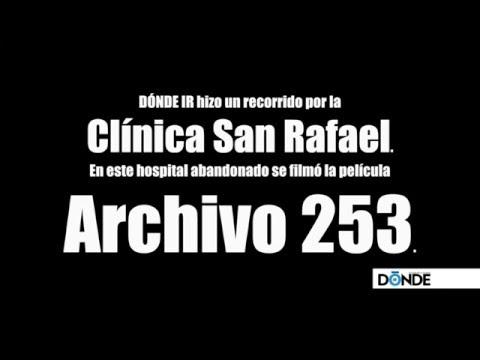 Recorrido por la Clínica San Rafael (Archivo 253) - DÓNDE IR