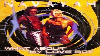 Navayah - What About My Love Boy