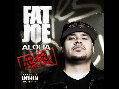 Fat Joe ft Pleasure P & Rico Love  Aloha