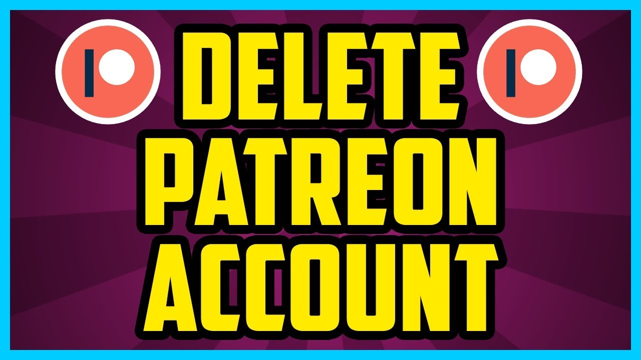 how to delete your patreon account