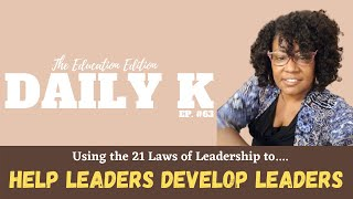 Helping Leaders Develop Themselves and Others | Daily K Ep. 63 | Rosalind Henderson | KTTeeV.com