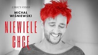 Michał Wiśniewski - NIEWIELE CHCĘ - Lyric's Video