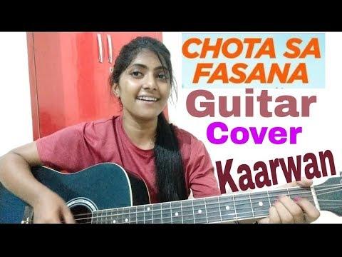 Arijit Singh - Chota Sa Fasana Cover | Karwaan | Irrfaan Khan |Female Cover | Preety Semwal | Guitar