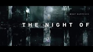 The Night Of : RECENSIONE DI UN SERIE CAPOLAVORO ! (spoiler)