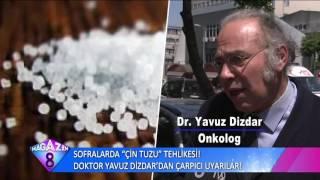 Sofralarda Çin Tuzu Tehlikesi Doktor Yavuz Dizdar'dan Çarpıcı Uyarılar