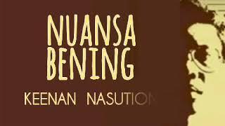 KEENAN NASUTION - NUANSA BENING - lirik