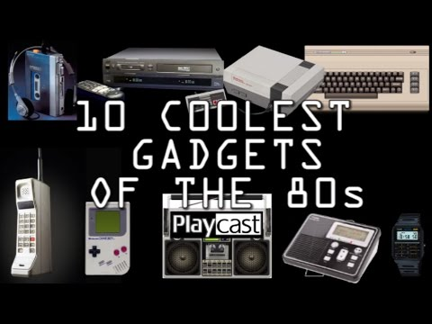 Playcast List: 10 Coolest Gadgets of the 80s