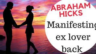 Abraham Hicks ❤️Manifesting ex lover back