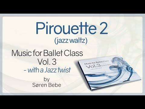 Pirouette 2 (jazz waltz) - from Music for Ballet Class Vol.3 - with a Jazz twist
