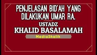 Download Video Penjelasan Bid'ah Shalat Tarawih Yang Dilakukan Umar (رضي الله عنه) - Ustadz Khalid Basalamah MP3 3GP MP4