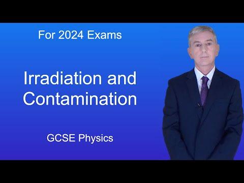 GCSE Physics (9-1) Irradiation and Contamination