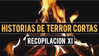 HISTORIAS DE TERROR CORTAS XI (RECOPILACIÓN DE RELATOS)