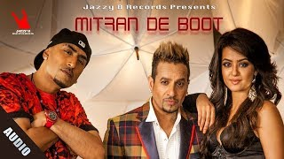 Mitran De Boot | Jazzy B - Dr. Zeus | Kaur B | Audio | Latest Punjabi Songs | Jazzy B Records