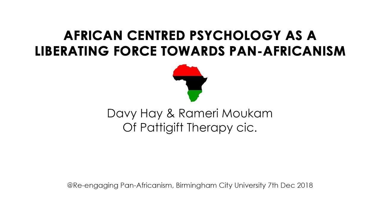 African Centred Psychology - Davy Hay & Rameri Moukam (Re-Engaging Pan-Africanism)