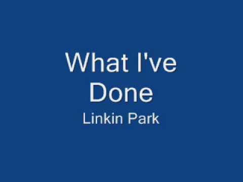 Linkin Park  What Ive Done + Lyrics