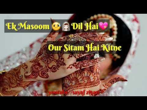 whatsapp status video ek masoom dil hai or sitam hai kitne
