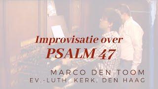 MARCO DEN TOOM - Improvisatie Psalm 47 | Ev.-Luth. Kerk, Den Haag