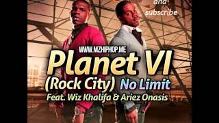 Planet VI (Rock City) Feat. Wiz Khalifa & Ariez Onasis -- No Limit
