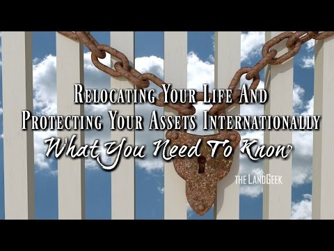 Relocating Your Life And Protecting Your Assets Internationa