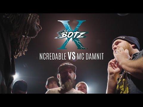 #BOTZX - Ncredable vs MC Damnit