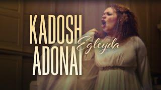 Egleyda | Kadosh Adonai | Vídeo Oficial | @Egleyda