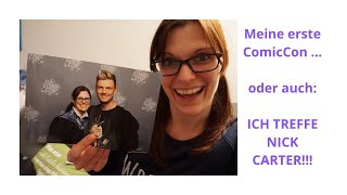 VLOG: Meine erste ComicCon ... oder auch: ICH TREFFE NICK CARTER!!!