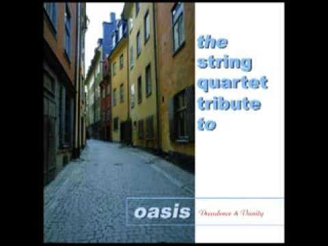 Live Forever - String Quartet Tribute to Oasis