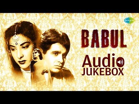 Babul  1950  Dilip Kumar  Nargis  Music  Naushad  Audio Jukebox