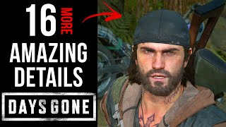 16 More AMAZ NG Details In Days Gone