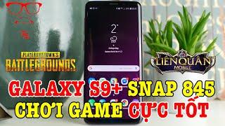 Galaxy S9 Plus Snap 845 Chơi game vẫn còn cực tốt anh em à