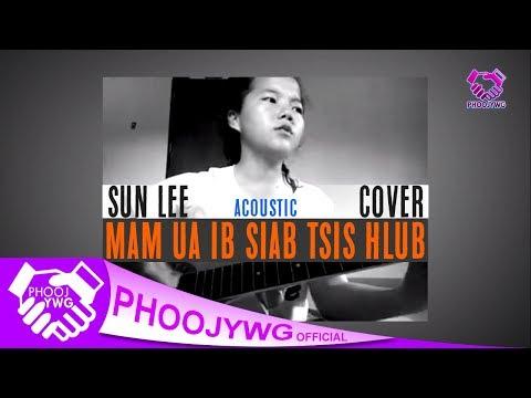Sun Lee - Mam Ua Ib Siab Tsis Hlub (Cover) thumbnail