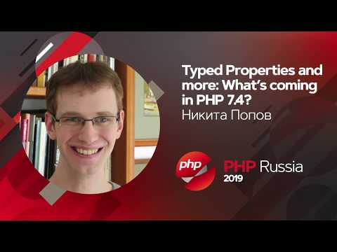 Typed Properties And More: What's Coming In PHP 7.4? / Nikita Popov (JetBrains)