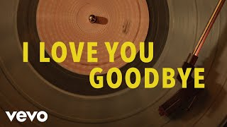 Midland - I Love You, Goodbye (Lyric Video)