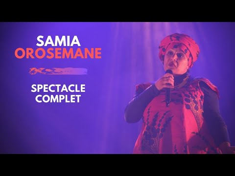 Samia Orosemane - Spectacle complet