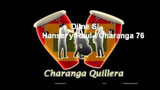 Dime Si - Charanga 76, Cantan Hansel y Raul