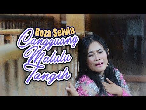 Roza Selvia - Cangguang Malulua Tangih (Pop Minang)