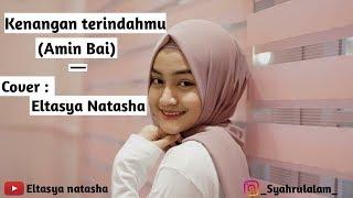 Kenangan terindah - Amin Bai (cover by Eltasya Natasha)