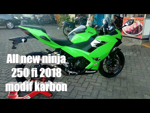 All New Ninja 250 Fi 2018 Modif Karbon Youtube
