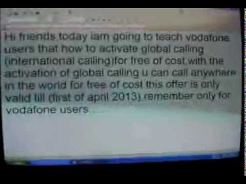 Global calling(international calling) for free of cost for vodafone users.